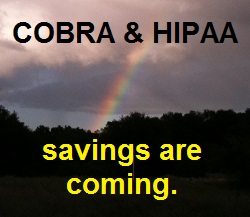 Covered California will help COBRA and HIPAA plan members save money.