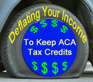 Deflating your income to be eligible for the health insurance premium tax credits.