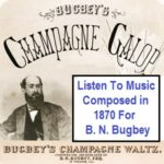 Recordings of Bugbey's Waltz and Galop Composed in Sacramento, California