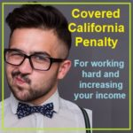 Covered California Penalty For Increased Household Income