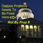 Prop 8: Are There Problems With Dialysis Treatment, Billing, And Profits?