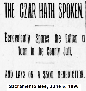 Sac Bee headline: The czar hath spoken. In reference to Judge Catlin, 1896, in McClatchy contempt ruling.