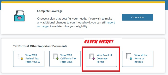 Quick link to the Proof of Coverage form is right at the top of the Covered California member account.